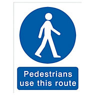 Pedestrians must use this route Self-adhesive labels, (H)200mm (W)150mm