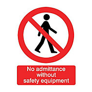 No admittance without safety equipment Safety sign, (H)200mm (W)150mm